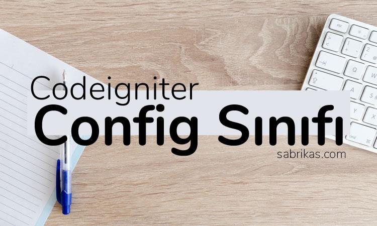 Codeigniter Config Sınıfı